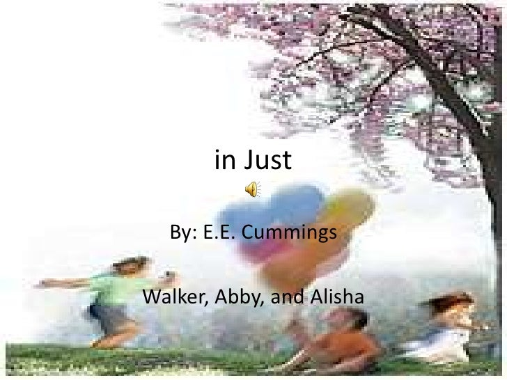 in Just<br />By: E.E. Cummings<br />Walker, Abby, and Alisha <br />