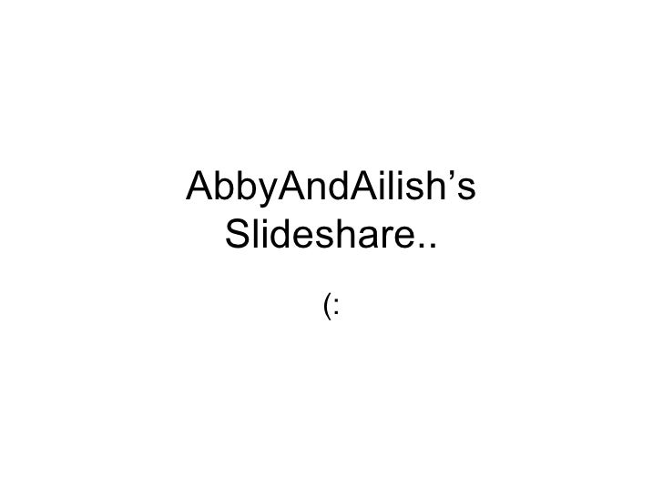 AbbyAndAilish's  Slideshare..       (: