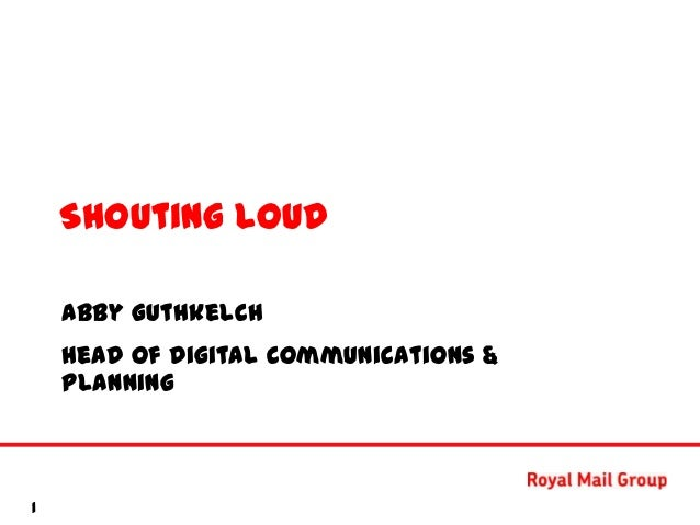 Shouting loud      Abby Guthkelch      Head of Digital Communications &      Planning‹#›1