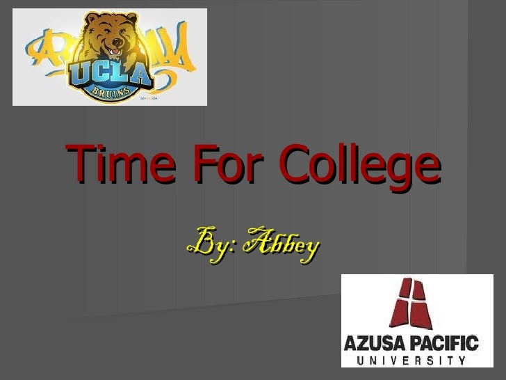Time For College     By: Abbey