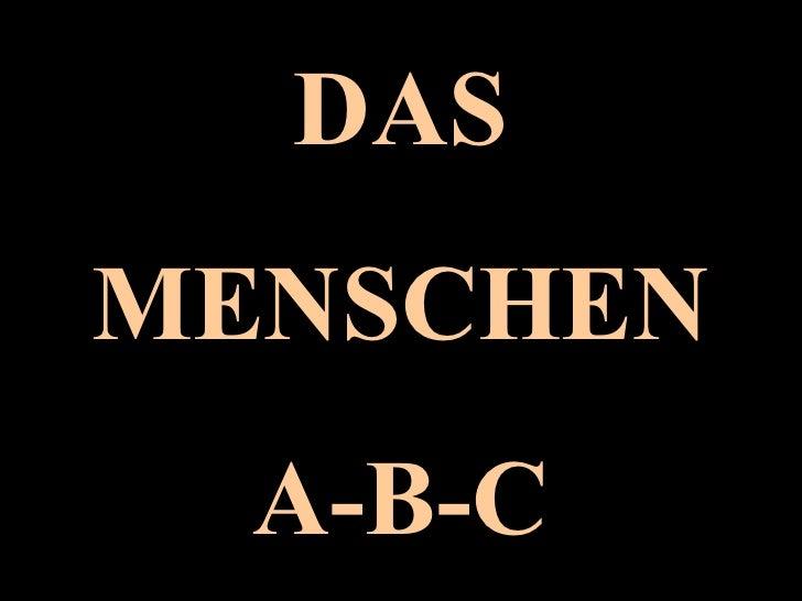 DAS MENSCHEN A-B-C