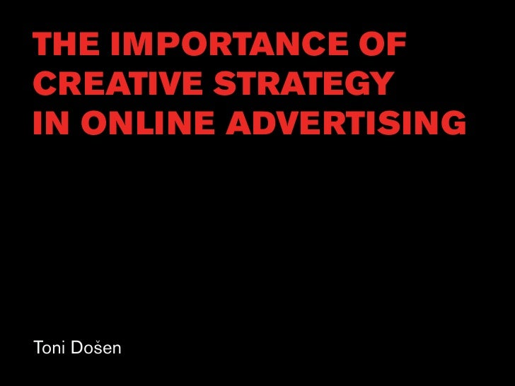 THE IMPORTANCE OF CREATIVE STRATEGY IN ONLINE ADVERTISING     Toni Dosen        v
