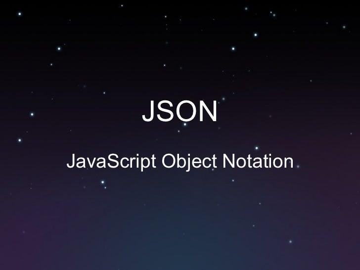 JSONJavaScript Object Notation