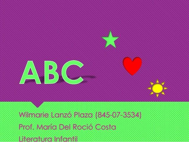 Wilmarie Lanzó Plaza (845-07-3534)Prof. María Del Roció CostaLiteratura Infantil