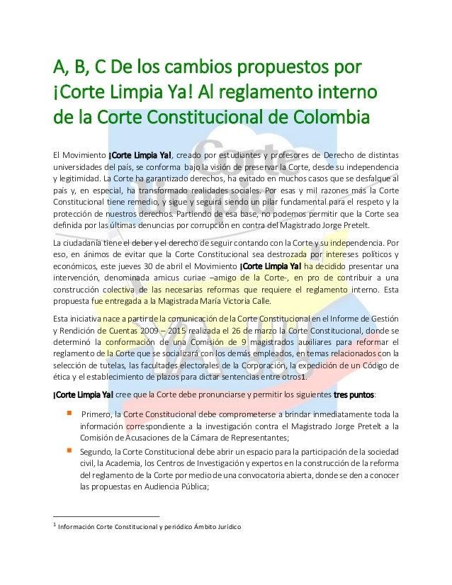 A, B, C De los cambios propuestos por ¡Corte Limpia Ya! Al reglamento interno de la Corte Constitucional de Colombia El Mo...