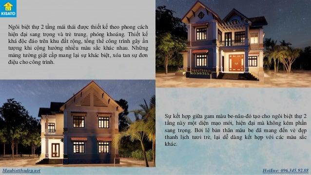 Hotline: 096.345.92.88Maubietthudep.net Ngôi biệt thự 2 tầng mái thái được thiết kế theo phong cách hiện đại sang trọng và...