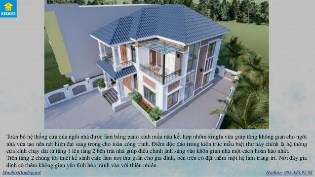 Hotline: 096.345.92.88Maubietthudep.net Toàn bộ hệ thống cửa của ngôi nhà được làm bằng pano kính mầu nâu kết hợp nhôm xin...