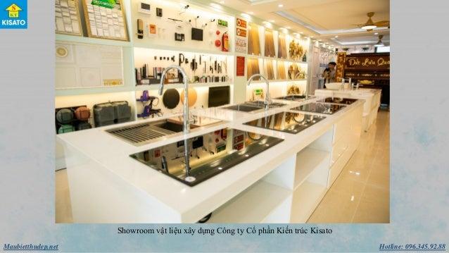 Hotline: 096.345.92.88Maubietthudep.net Showroom vật liệu xây dựng Công ty Cổ phần Kiến trúc Kisato
