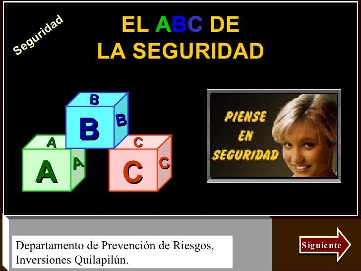 EL ABC DE LA SEGURIDAD Siguiente A A A C C C B B B Walter Tasaico Ramírez (Perú) A B C A B C A B C A B C A B C A B C A B C...