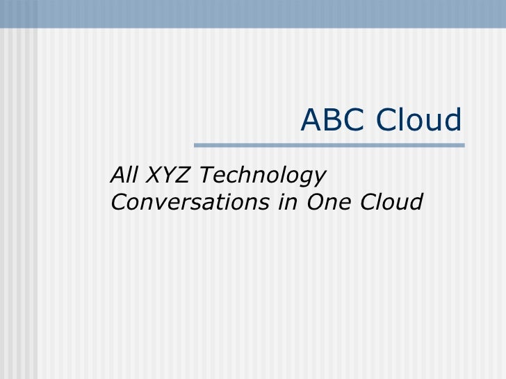 ABC Cloud All XYZ Technology Conversations in One Cloud