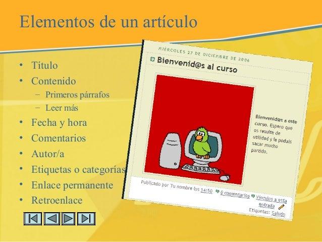 Elementos de un artículo • Título • Contenido – Primeros párrafos – Leer más • Fecha y hora • Comentarios • Autor/a • Etiq...