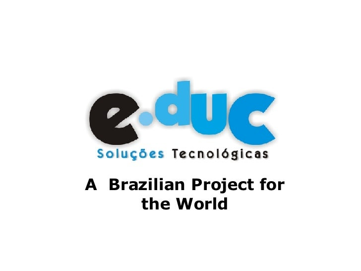 A Brazilian Project for      the World