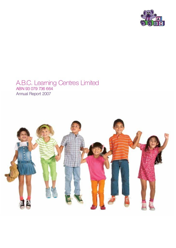 A.B.C. Learning Centres LimitedABN 93 079 736 664Annual Report 2007