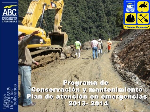 E stamos P epar r ados  Programa de Conservaci ó n y mantenimiento Plan de atención en emergencias 2013- 2014
