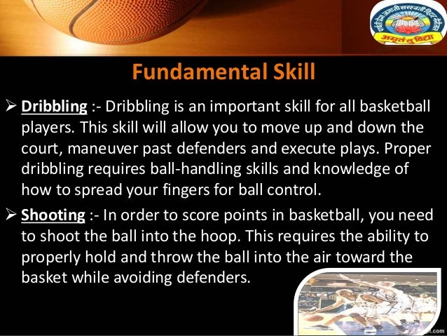 Fundamental Skill  Dribbling :- Dribbling is an important skill for all basketball players. This skill will allow you to ...