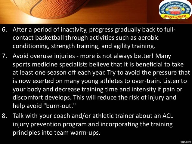 6. After a period of inactivity, progress gradually back to full- contact basketball through activities such as aerobic co...