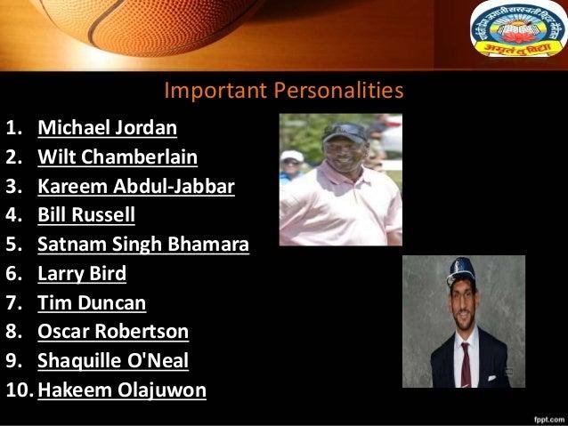 Important Personalities 1. Michael Jordan 2. Wilt Chamberlain 3. Kareem Abdul-Jabbar 4. Bill Russell 5. Satnam Singh Bhama...