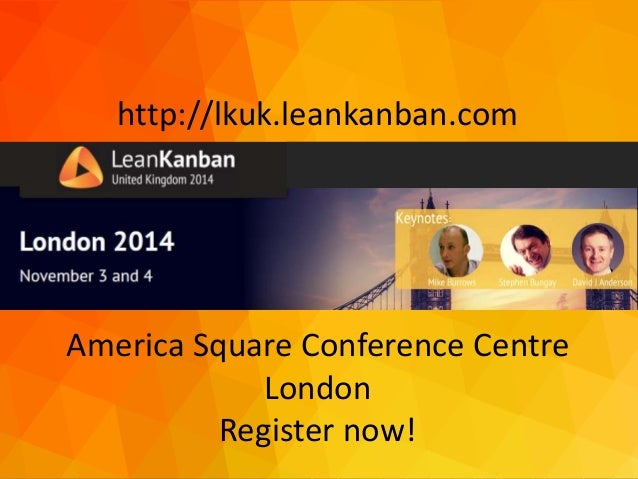 dja@djaa.com @djaa_dja Copyright David J. Anderson & Associates (UK) Ltd. http://lkuk.leankanban.com America Square Confer...