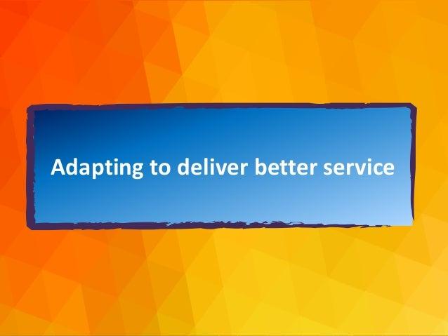 dja@djaa.com @djaa_dja Copyright David J. Anderson & Associates (UK) Ltd. Adapting to deliver better service