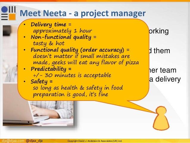 dja@djaa.com @djaa_dja Copyright David J. Anderson & Associates (UK) Ltd. Meet Neeta - a project manager • Neeta's team ar...