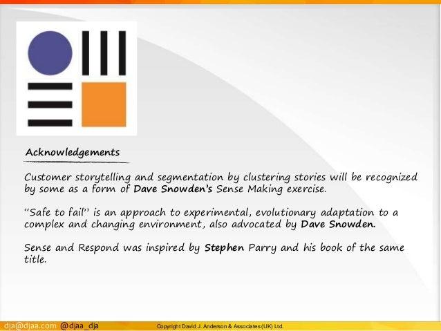 dja@djaa.com @djaa_dja Copyright David J. Anderson & Associates (UK) Ltd. Acknowledgements Customer storytelling and segme...