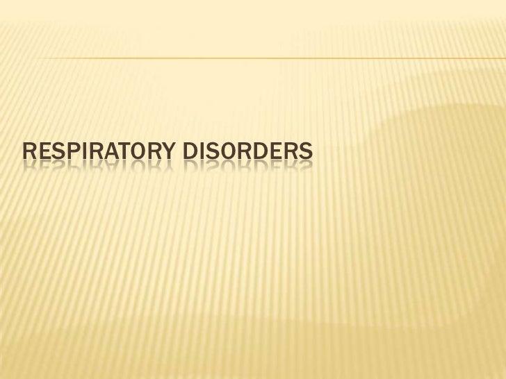 Respiratory disorders<br />
