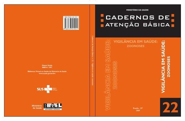 CADERNOS DE  ATENÇÃO BÁSICA MINISTÉRIO DA SAÚDE  VIGILÂNCIA EM SAÚDE Zoonoses  Brasília – DF 2009