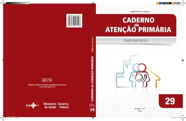 Rastreamento MINISTÉRIO DA SAÚDE 29 Brasília – DF 2010 9 7 8 8 5 3 3 4 1 7 2 9 8 ISBN 978-85-334-1729-8 29 Rastreamento CA...