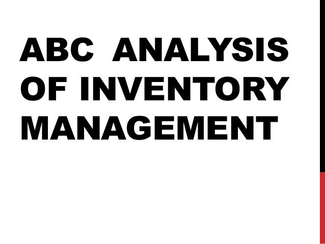 ABC ANALYSIS OF INVENTORY MANAGEMENT