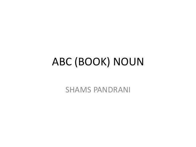 ABC (BOOK) NOUN SHAMS PANDRANI