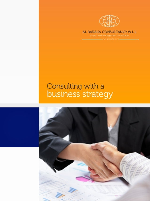 AL BARAKA CONSULTANCY W.L.L project and management consultants www.abcqatar.com Consulting with a business strategy