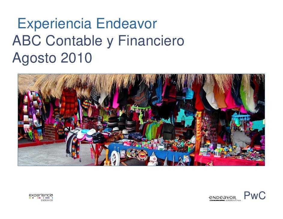 Experiencia Endeavor ABC Contable y Financiero Agosto 2010                                 PwC