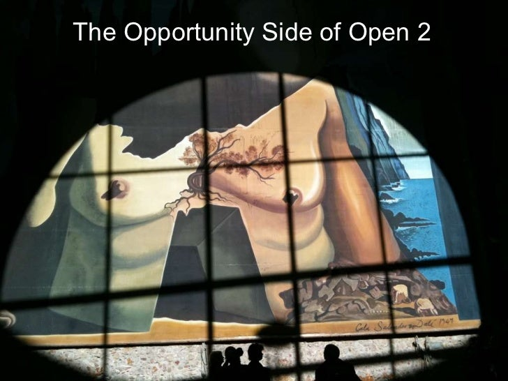 The Opportunity Side of Open 2