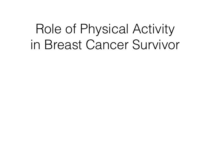 Role of Physical Activityin Breast Cancer Survivor