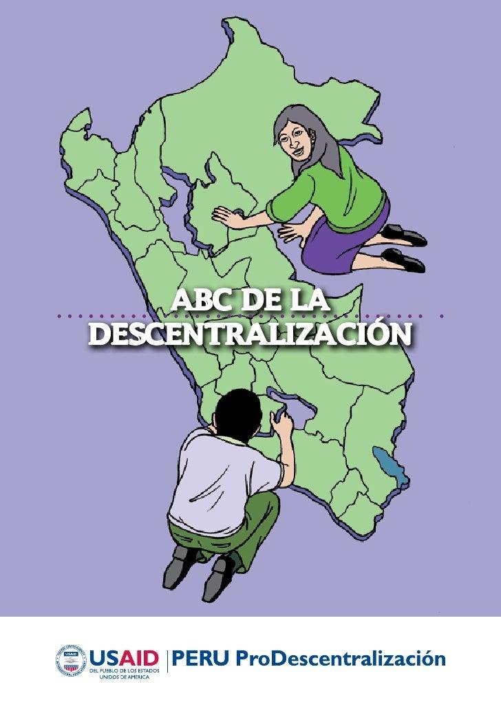 USAID / Perú ProDescentralización    ABC DE LADESCENTRALIZACIÓN                                              1