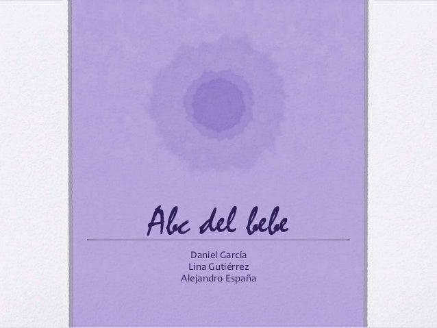 Abc del bebe    Daniel García   Lina Gutiérrez  Alejandro España