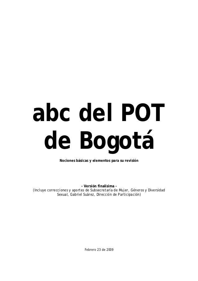 abc del POT de Bogotá               Nociones básicas y elementos para su revisión                             - Versión fi...