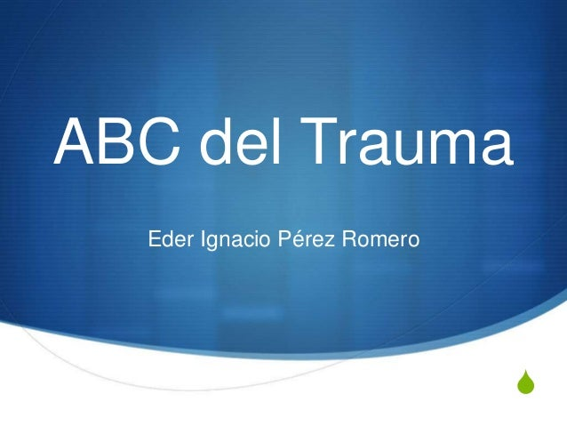 S ABC del Trauma Eder Ignacio Pérez Romero
