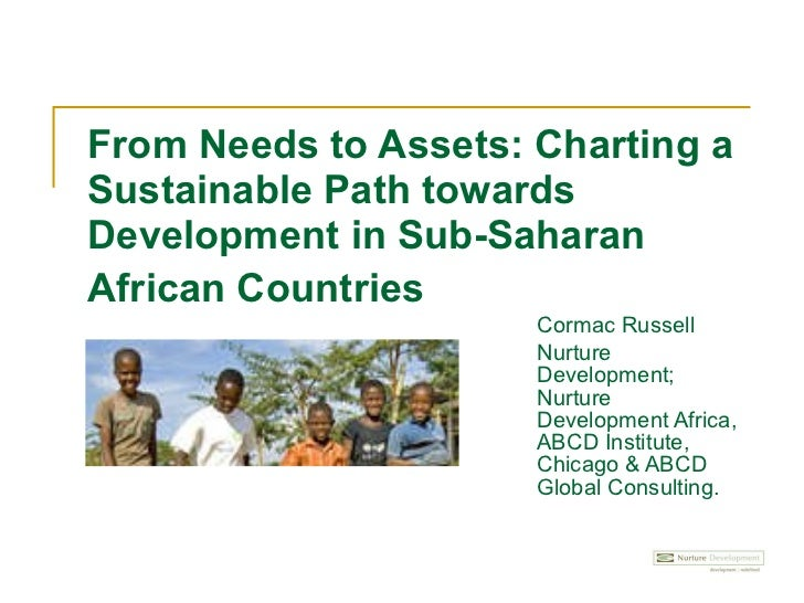 From Needs to Assets: Charting a Sustainable Path towards Development in Sub-Saharan African Countries   Cormac Russell Nu...