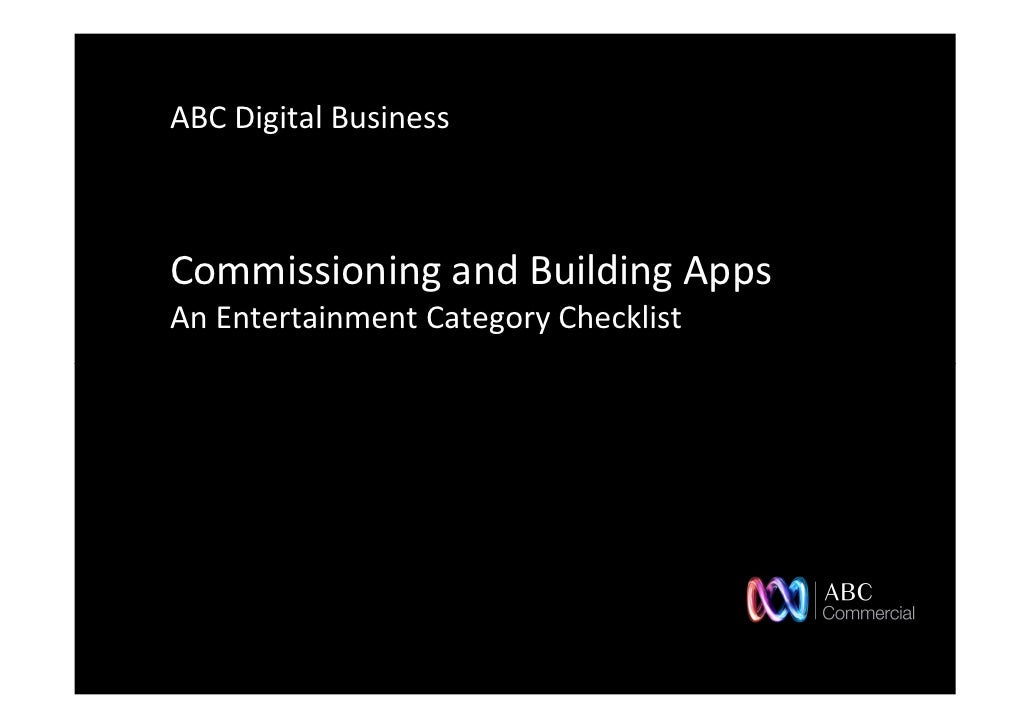 ABC Digital BusinessCommissioning and Building AppsAn Entertainment Category Checklist