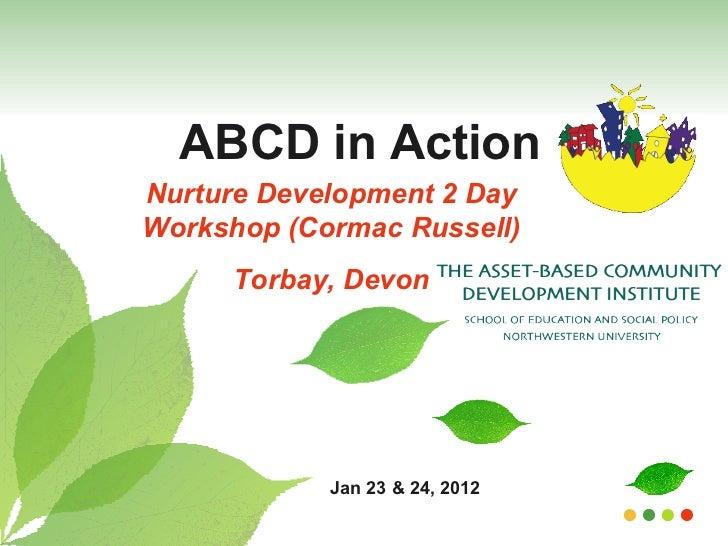 ABCD in Action Nurture Development 2 Day Workshop (Cormac Russell) Torbay, Devon Jan 23 & 24, 2012