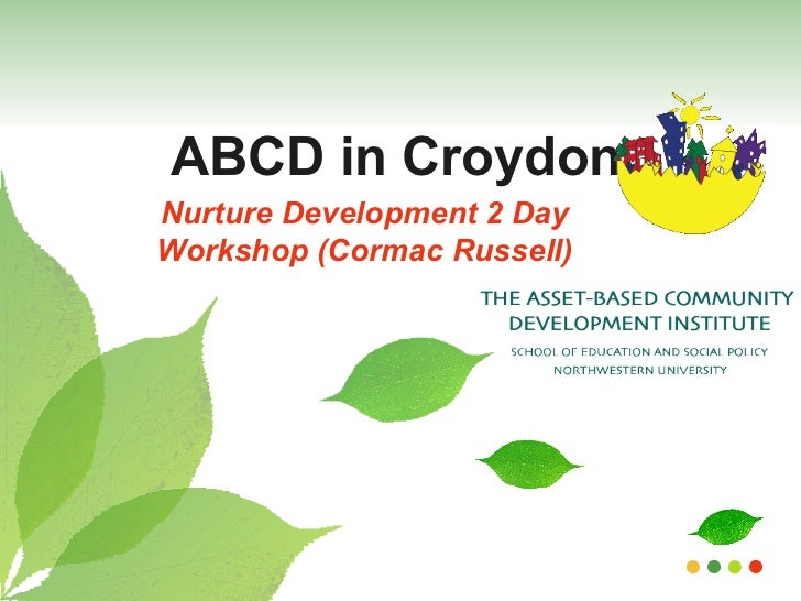 ABCD in Croydon Nurture Development 2 Day Workshop (Cormac Russell)
