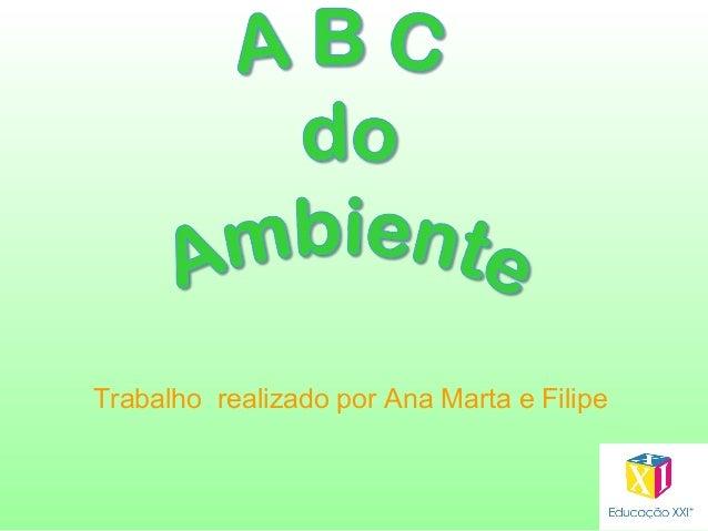 Trabalho realizado por Ana Marta e Filipe