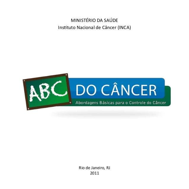 MINISTÉRIO DA SAÚDE  Instituto Nacional de Câncer (INCA)  Rio de Janeiro, RJ  2011