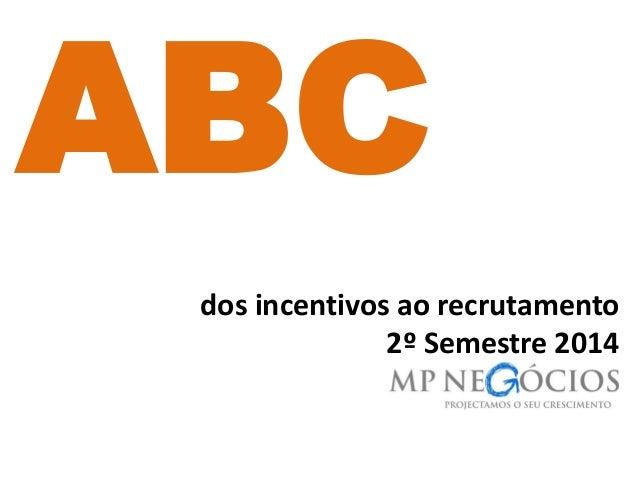 dos incentivos ao recrutamento 2º Semestre 2014 ABC