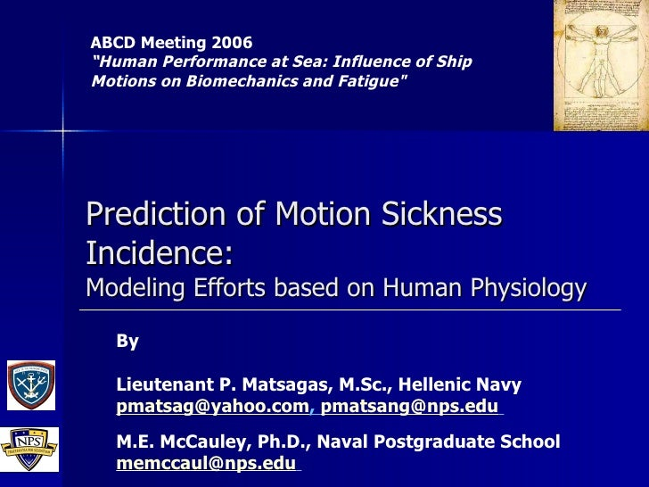 """Prediction of Motion Sickness Incidence: Modeling Efforts based on Human Physiology ABCD Meeting 2006 """"Human Performance a..."""