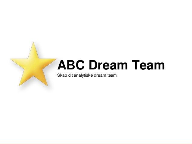 abc-tool.dk © intellitory ApSabc-tool.dk © intellitory ApS www.abcsoftwork.com ABC Dream Team Skab dit analytiske dream te...
