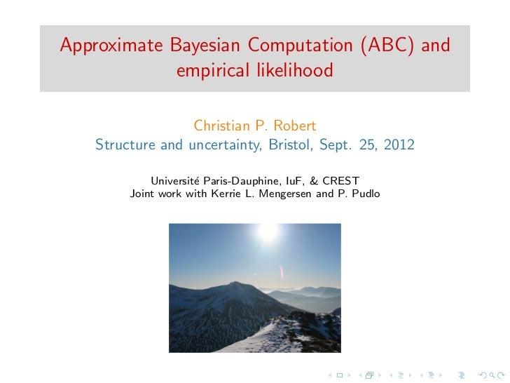 Approximate Bayesian Computation (ABC) and             empirical likelihood                  Christian P. Robert   Structu...