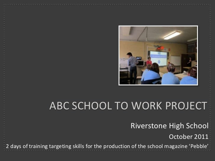 ABC SCHOOL TO WORK PROJECT                                                    Riverstone High School                      ...