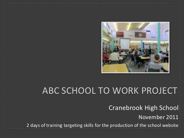 ABC SCHOOL TO WORK PROJECT                                         Cranebrook High School                                 ...